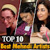 Top Ten Mehndi Designers - World's Best Henna Artists
