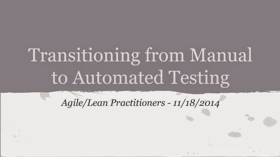http://files.meetup.com/7587332/Transitioning%20to%20Automated%20Testing.pdf