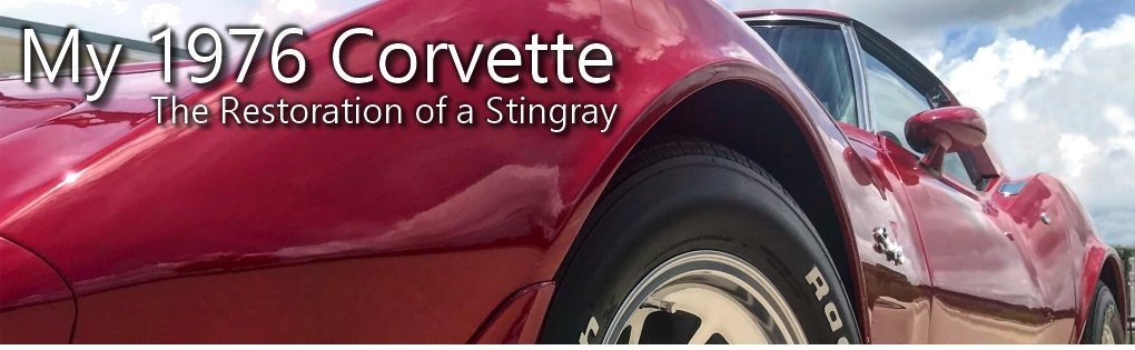 My 1976 Corvette Stingray: Restore, Detail, Fix, Drive