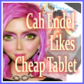 Cah Endel Likes Cheap Tablet