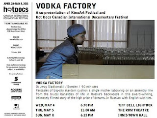 Vodka Factory on Hot Docs: Canadian International Documentary Festival co-presented with KinoArt Festival, Toronto 2011