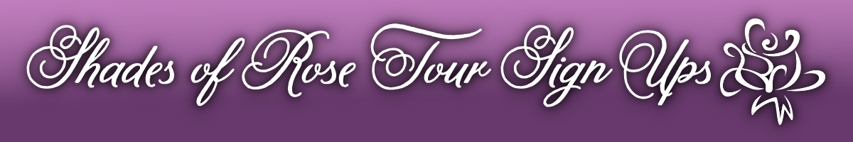 Shades of Rose Tour Sign Ups