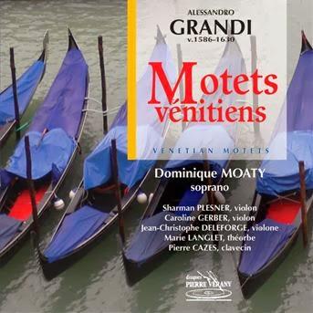 Nouveauté, Ensemble Alessandro Grandi, Motets Vénitiens