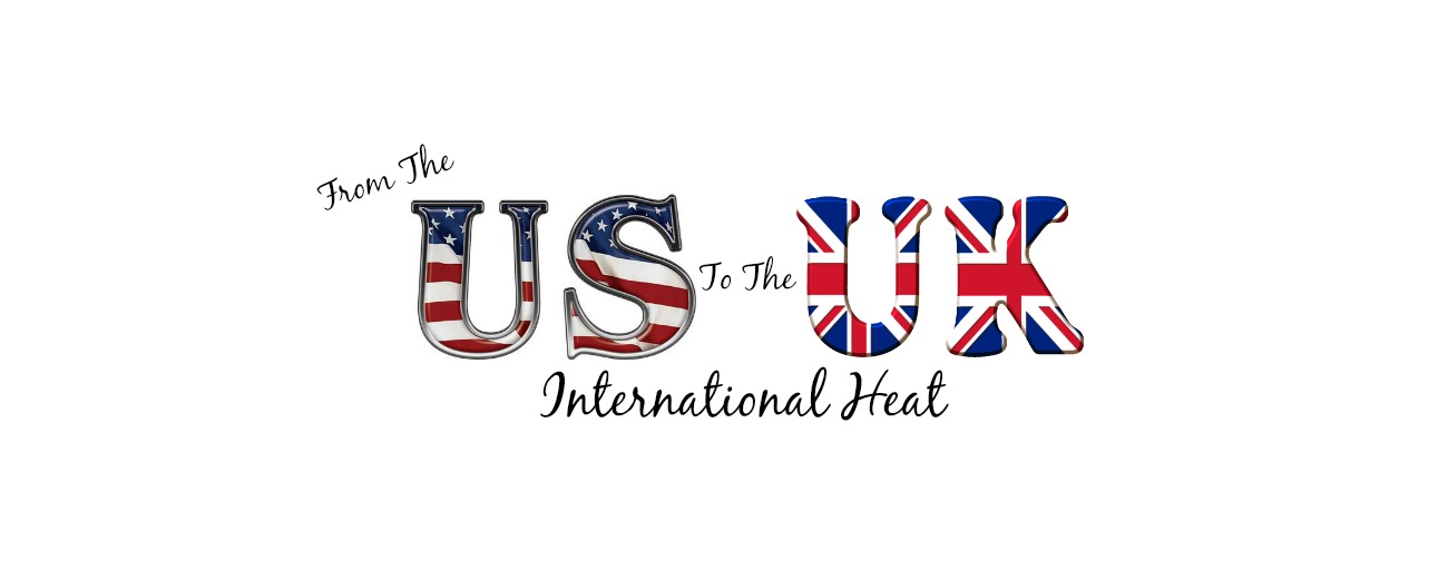 #US2UK - #International Heat