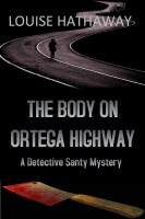 The Body on Ortega Highway: A Detective Santy Mystery