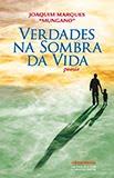 """Verdades na Sombra daVida"" de Joaquim Marques """