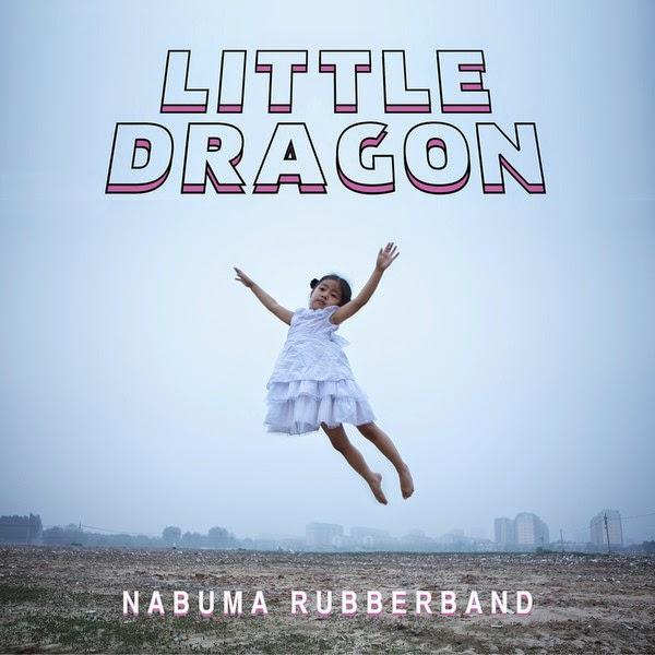 Little Dragon - Nabuma Rubberband Cover