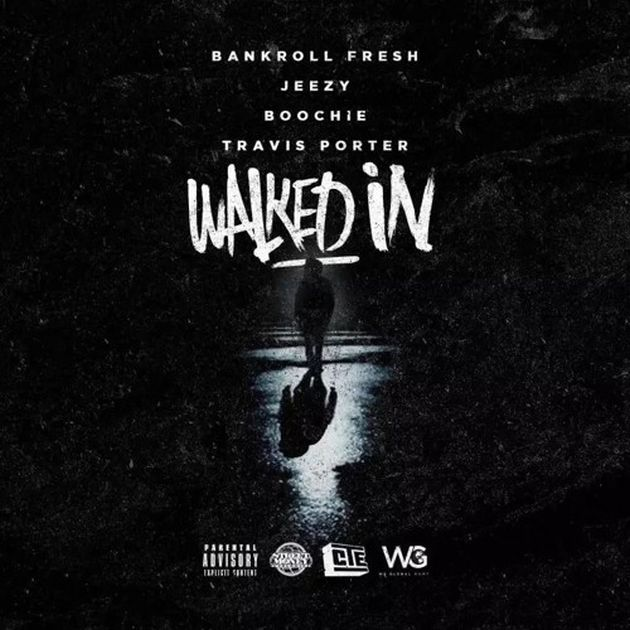 Bankroll Fresh - Walked In (Remix) (Feat. Jeezy, Boochie & Travis Porter)