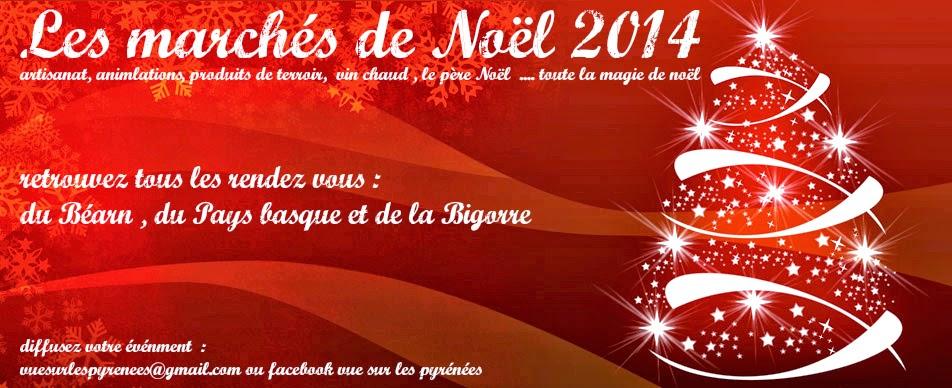 Les marchés de Noël 2014  des Pyrénées Atlantiques et Hautes Pyrénées