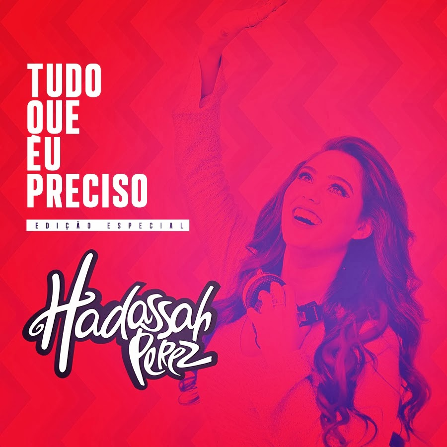 Hadassah Perez - Tudo que Eu Preciso 2014