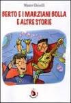 Berto e i marziani bolla e altre  storie