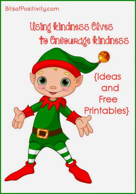 http://bitsofpositivity.com/2014/11/20/using-kindness-elves-to-encourage-kindness-ideas-free-printables/