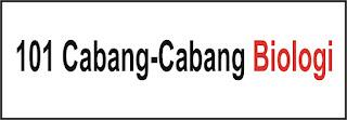 101 Cabang-Cabang Biologi