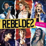 Rebeldes – Ao Vivo 2012