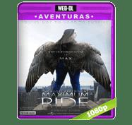 Maximum Ride (2016) Web-DL 1080p Audio Dual Latino/Ingles 5.1