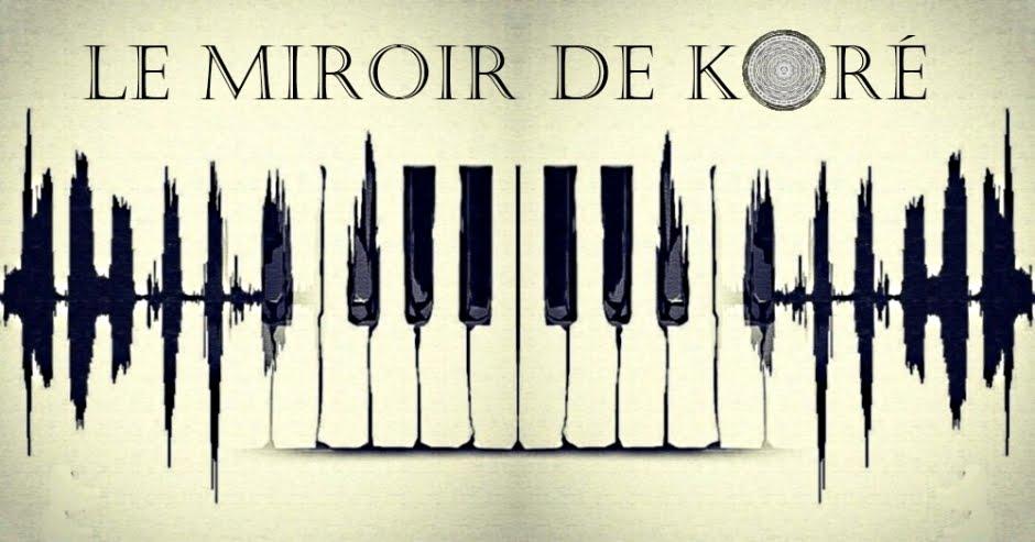 Le miroir de Koré