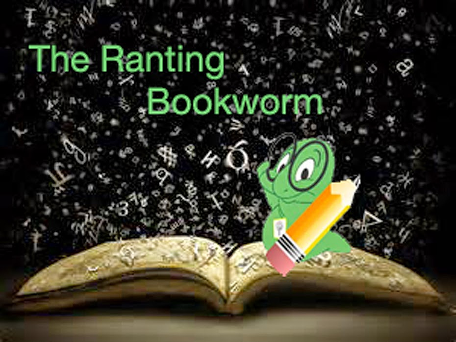 The Ranting Bookworm
