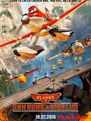 Anh Hùng Và Biển Lửa - Planes 2: Fire And Rescue (2014)