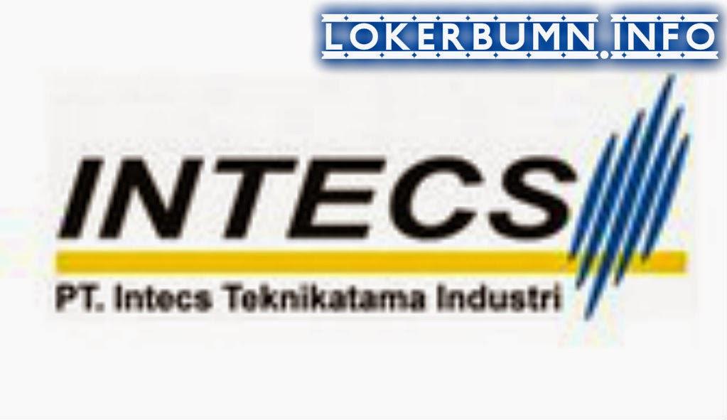 Lowongan Kerja PT. Intecs Tekniktama Industri
