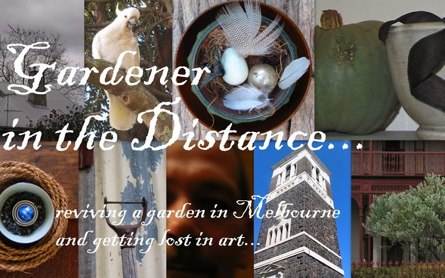 Gardener in the Distance...reviving a garden in Melbourne and getting lost in art...