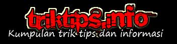 Trik Tips dan Info
