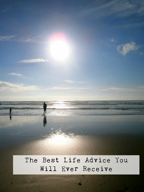 The Best Life Advice You Will Ever Receive