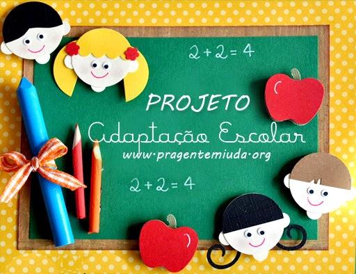 Projeto Adaptação Escolar para Educação Infantil