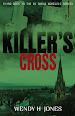 Killer's Cross by Wendy H Jones