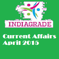 Current Affairs 15th April 2015