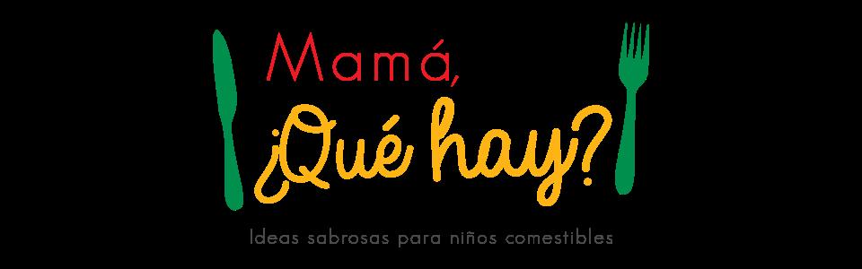 MAMA ¿QUE HAY?