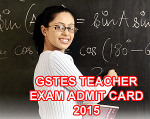 GSTES Secondary Teacher Admit Card 2015, GSTES Higher Secondary Exam Hall Ticket 2015, GSTES Teacher Admit Card Slip 2015, GSTES Secondary & Higher Secondary Teacher Exam Date 2015, GSTES Secondary School Teacher Hall Ticket 2015 Download through online