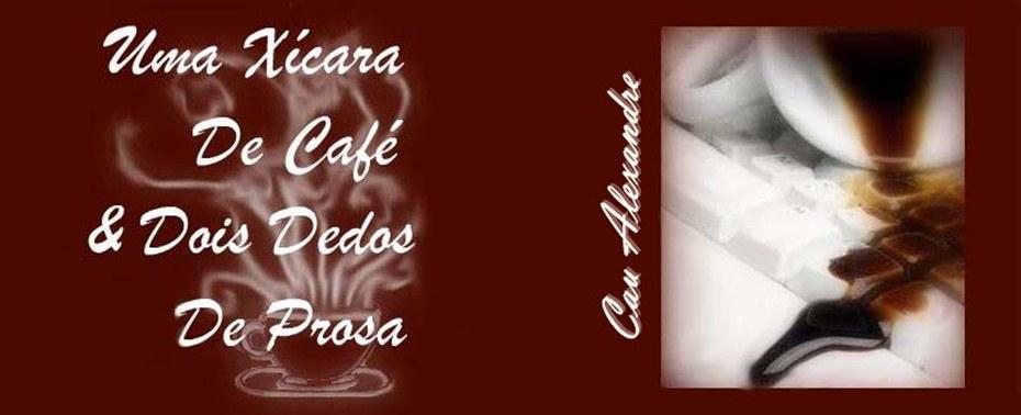 Uma Xícara De Café E Dois Dedos De Prosa®