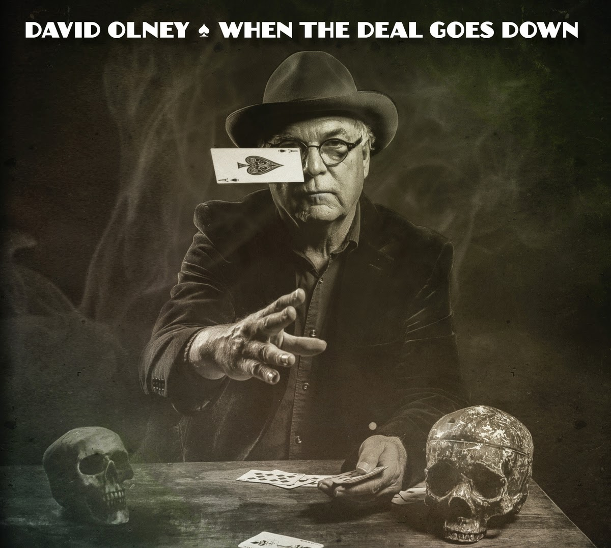 David Olney's When The Deal Goes Down