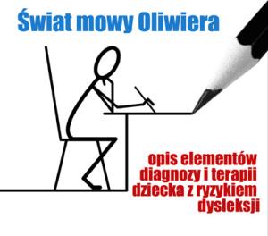 http://www.logopediapraktyczna.pl/swiat-mowy-oliwiera-opis-elementow-diagnozy-i-terapii-dziecka-z-ryzykiem-dysleksji/