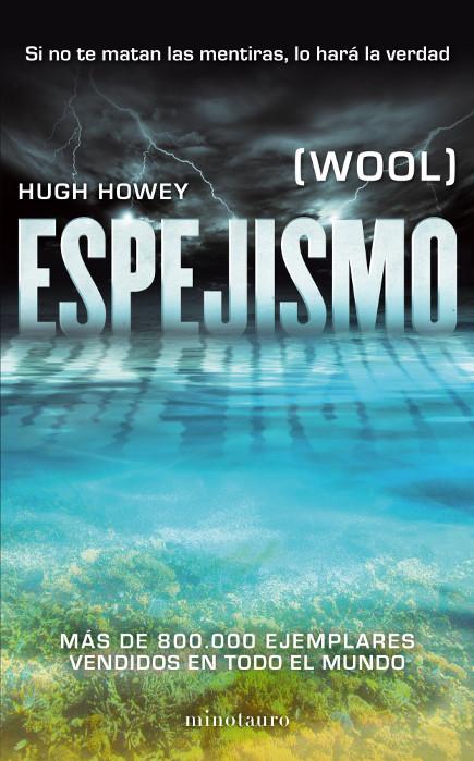 CIENCIA FICCIÓN: Espejismo (Wool) : Hugh Howey [Minotauro, 2 Octubre 2013] PORTADA