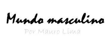 Mundo Masculino Por Mauro Lima