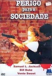 Baixar Filme Perigo para a Sociedade (Dublado)