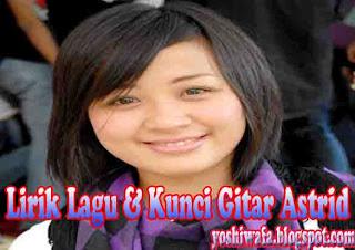 Lirik Lagu dan Chord Guitar Astrid Mendua