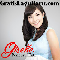 Download Lagu POP Giselle Pencuri Hati MP3