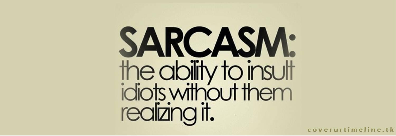 Cover ur Timeline: Sarcasm FB Covers - Sarcasm Timeline Pics