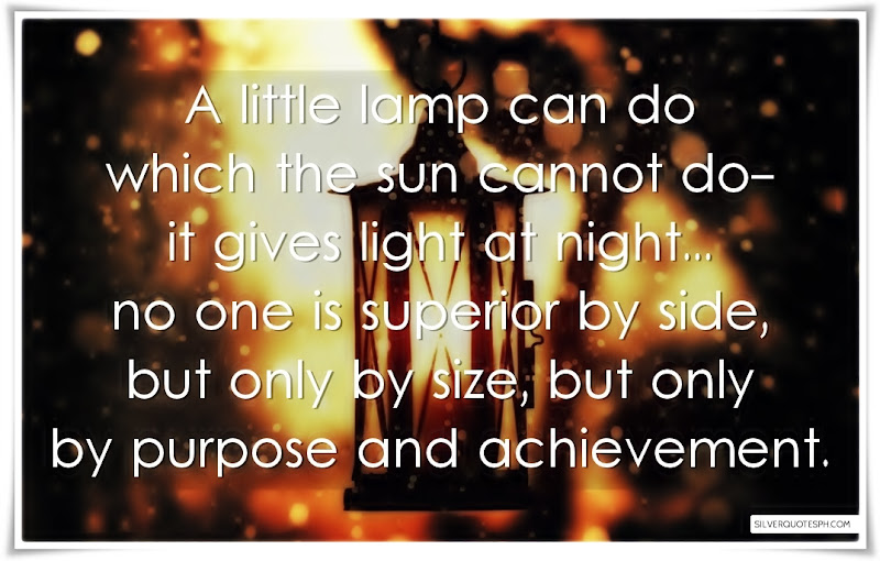 A Little Lamp Can Do Which The Sun Cannot Do, Picture Quotes, Love Quotes, Sad Quotes, Sweet Quotes, Birthday Quotes, Friendship Quotes, Inspirational Quotes, Tagalog Quotes