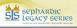 Sephardic Legacy Series Institute