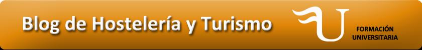 Blog de Hostelería y Turismo de Formación Universitaria