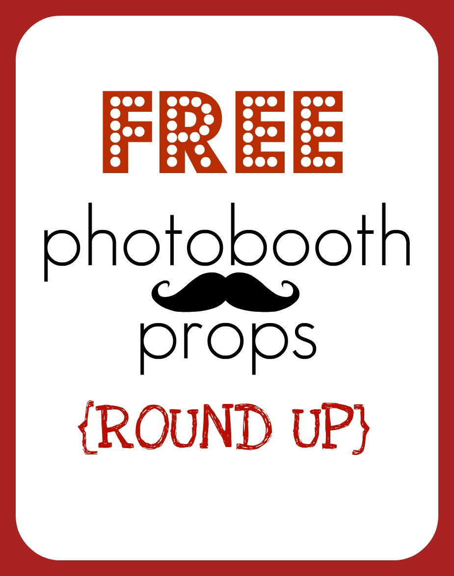 click HERE for my free printable photobooth props round up
