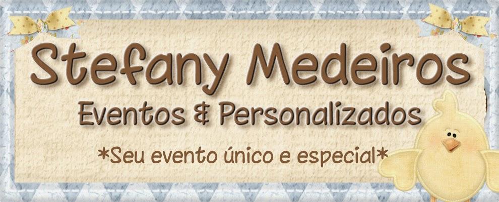 Stefany Medeiros Eventos e Personalizados
