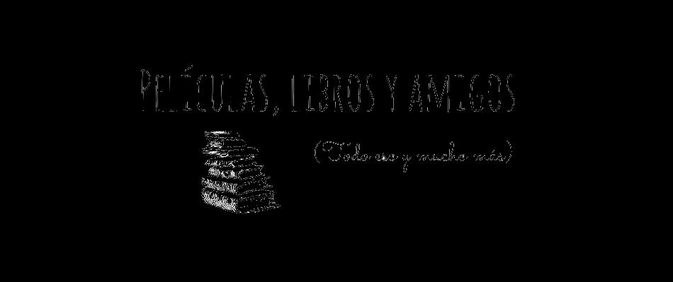 Peliculas, Libros y Amigos