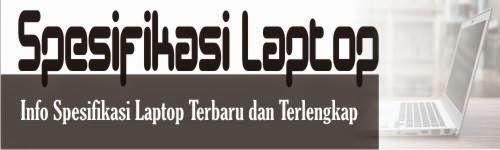 Spesifikasi Laptop & Review Terbaru 2015