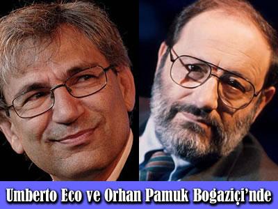 Umberto Eco ve Orhan Pamuk Boğaziçi Üniversitesi'nde söyleşide buluşuyor.