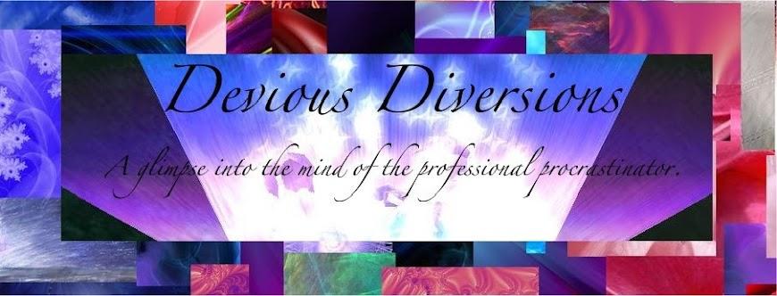 Devious Diversions