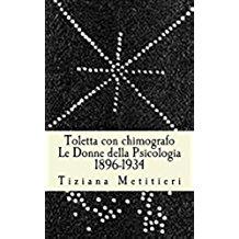 Toletta con chimografo: Le Donne della Psicologia 1896-1934